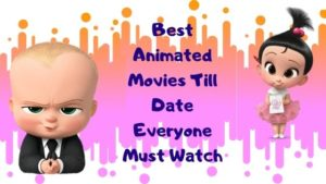 Best Animated Movies Till Date Everyone Must Watch