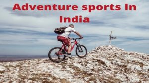 12 Adventure Sports and Crazy Destinations in India