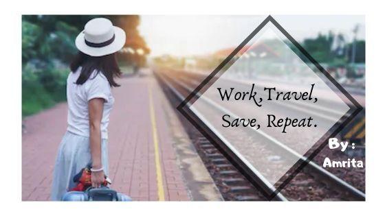 work,travel ,save,repeat
