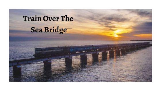 The Journey Over Sea Bridge From Tamilnadu To Rameswaram.
