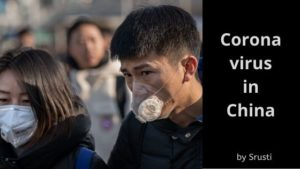 What is corona Virus? How it started? Why china?