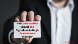 How Coronavirus impact the Digital marketing And E-commerce Industry