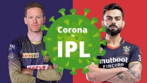 Corona Enters IPL Team- KKR vs RCB Match Canceled